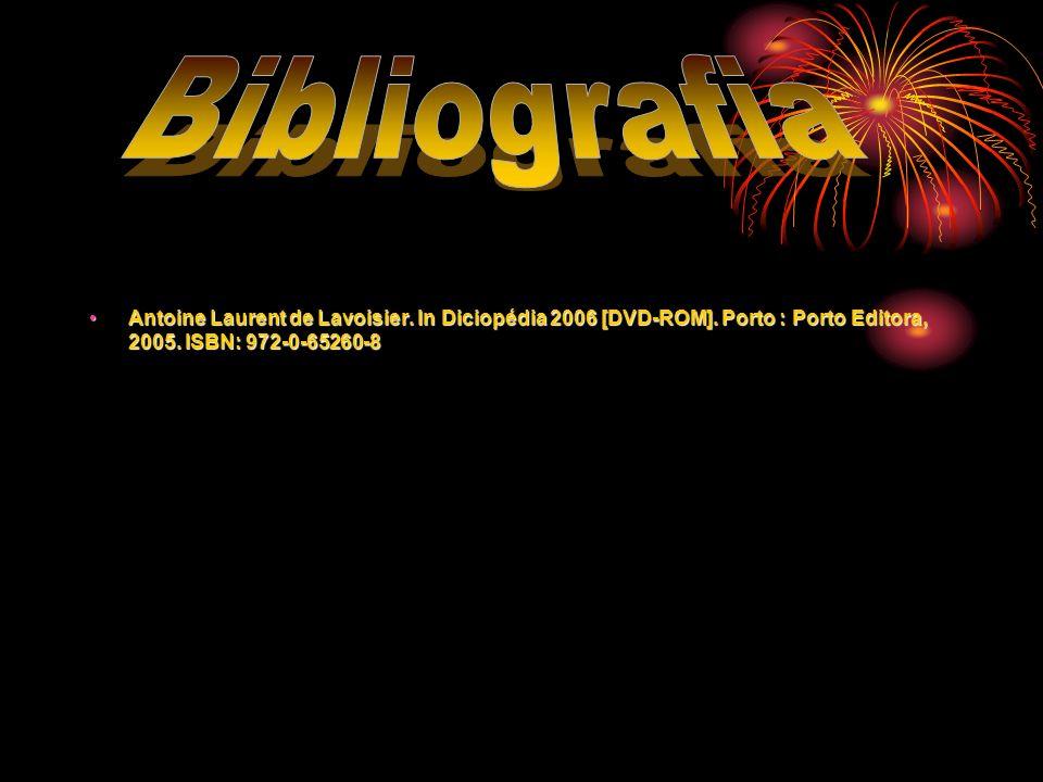 Bibliografia Antoine Laurent de Lavoisier. In Diciopédia 2006 [DVD-ROM].